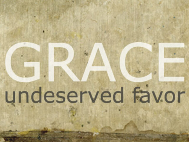 Undeserved Favor – Grace
